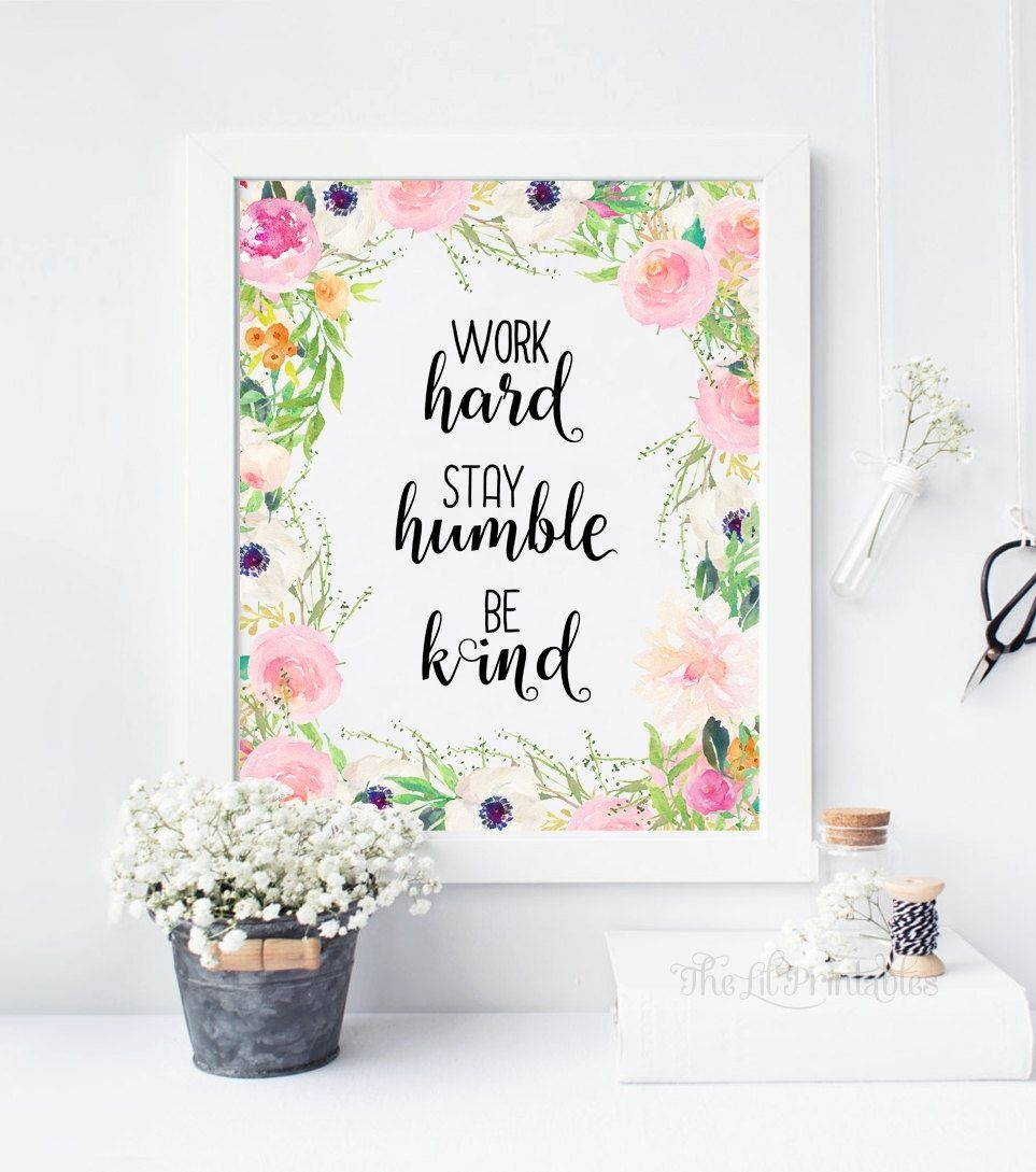Work Hard Stay Humble Be Kind Printable Teen Wall Art Wall | Wall For 2018 Teen Wall Art (Gallery 2 of 20)