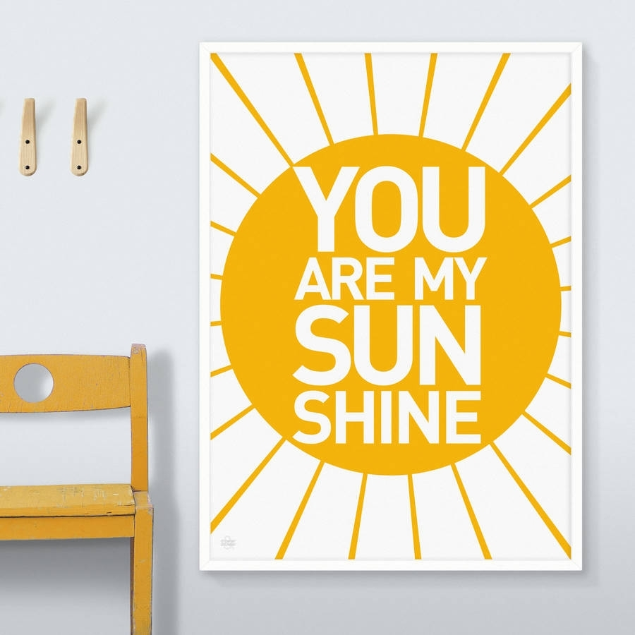 You Are My Sunshine' Printshowler And Showler For Latest You Are My Sunshine Wall Art (Gallery 2 of 15)
