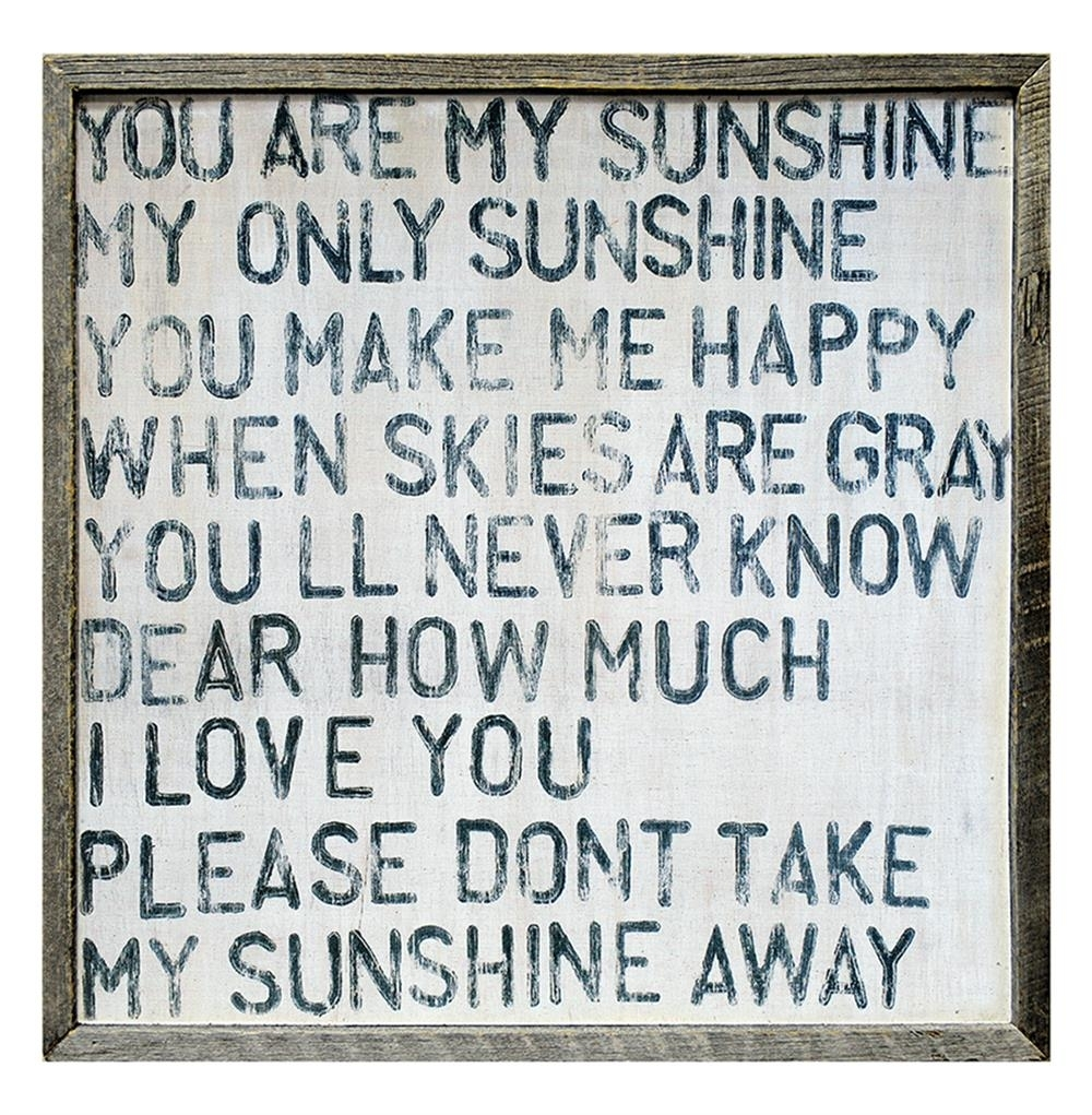 You Are My Sunshine Square Reclaimed Wood Frame Wall Art – 25 Inch With Most Popular You Are My Sunshine Wall Art (Gallery 1 of 15)