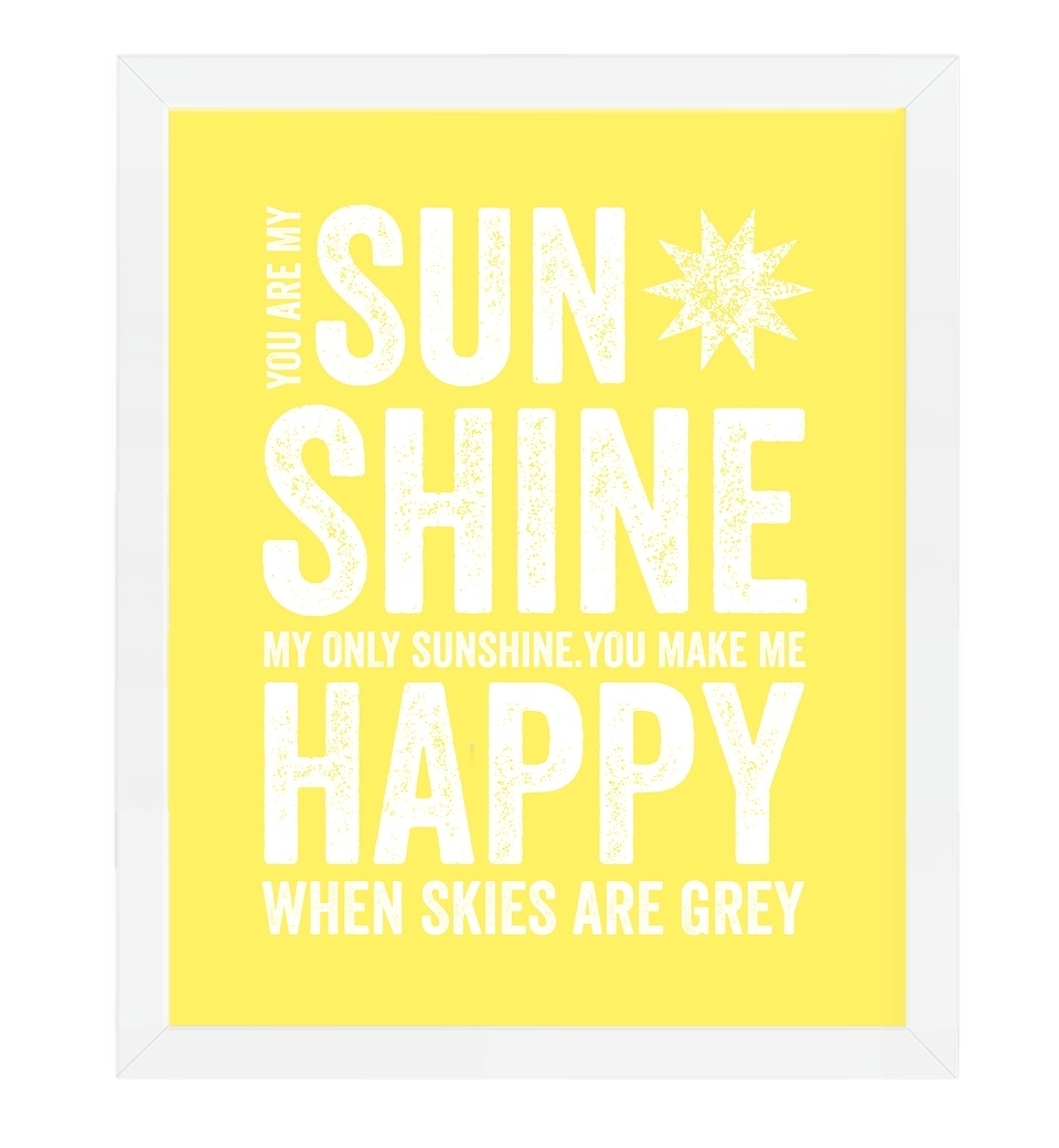 You Are My Sunshine Wall Art | Love Jk Inside Latest You Are My Sunshine Wall Art (View 3 of 15)
