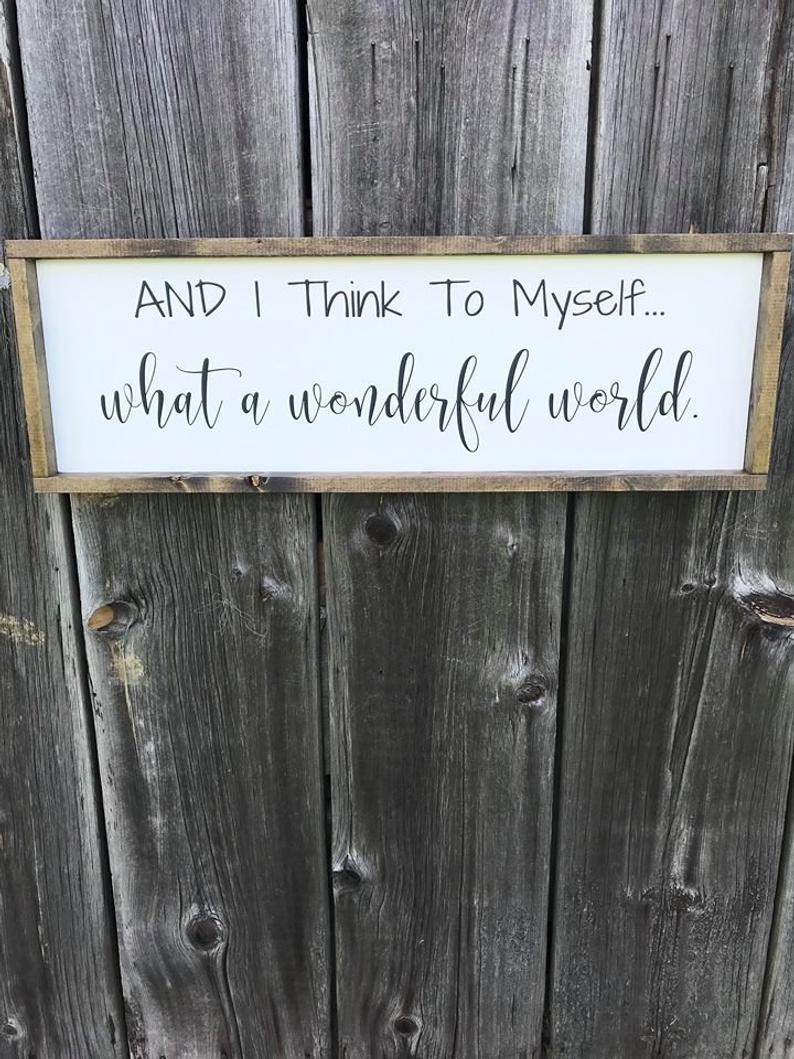 And I Think To Myself What A Wonderful World Wood Sign / (View 15 of 20)