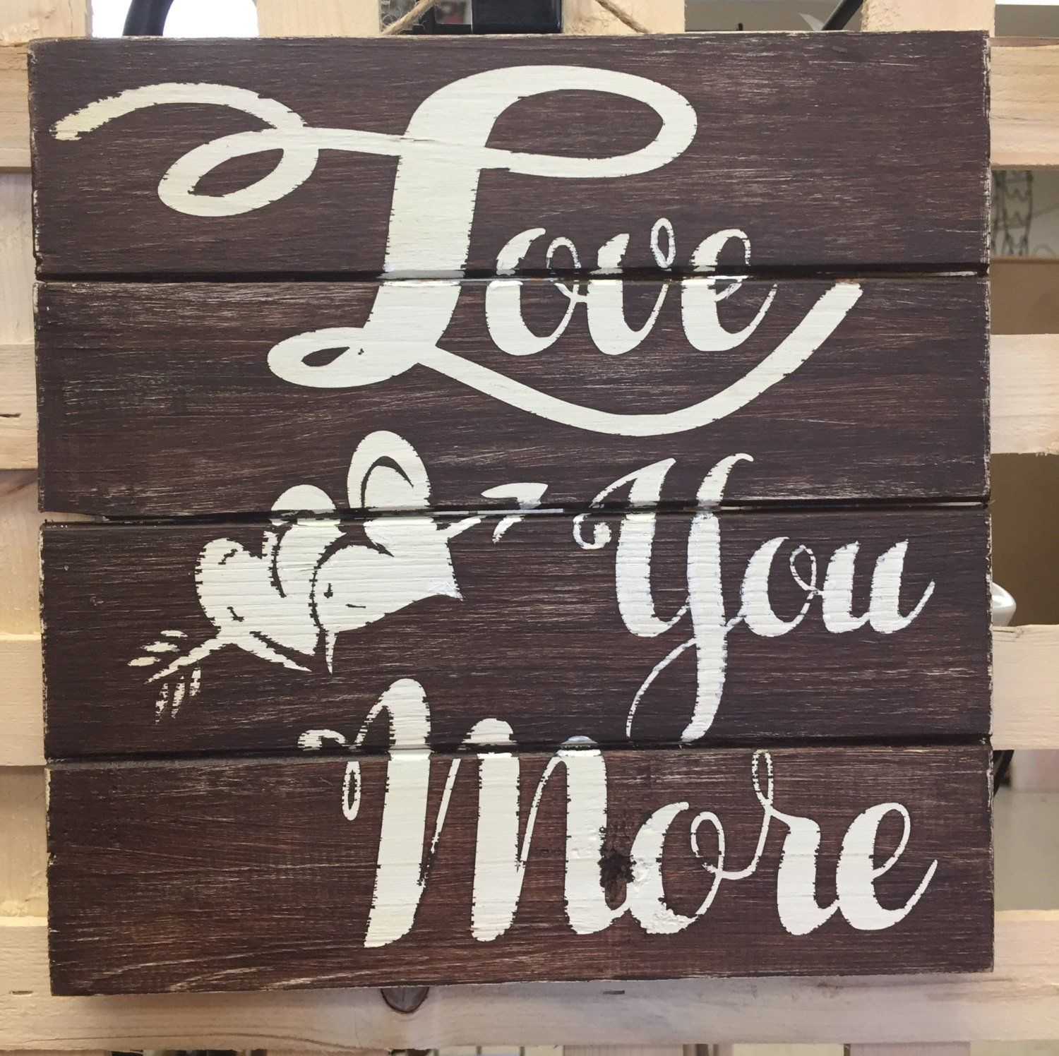 Best And Newest 'love You More' Wood Wall Decor Pertaining To Love You More, Wall Art, Love, Valentines Day, Wood Sign, Love Sign (View 4 of 20)
