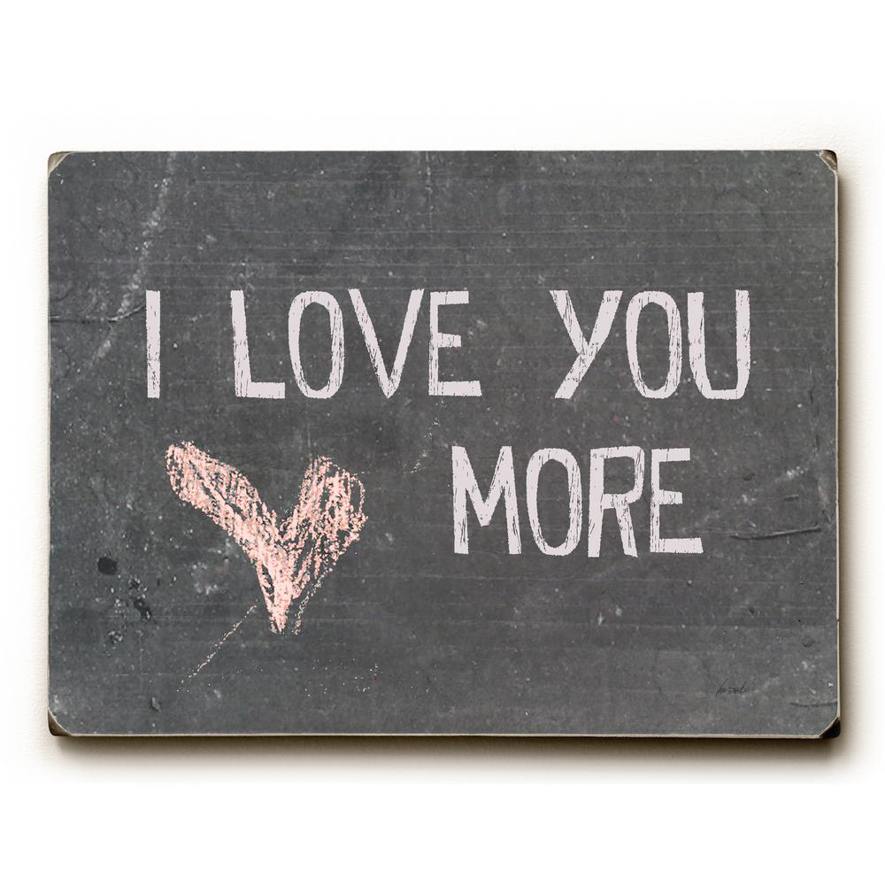 "Current 'love You More' Wood Wall Decor With Regard To Artehouse 9 In. X 12 In. ""i Love You More""lisa Weedn ""solid Wood (Gallery 14 of 20)"