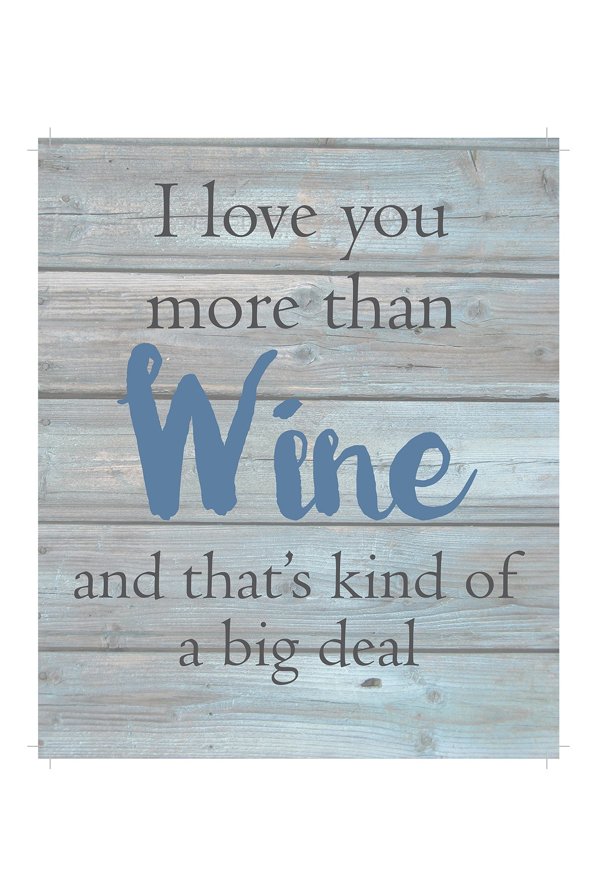 "Fashionable I Love You More Than Wine Wooden Wall Art - 12"" X 10"""