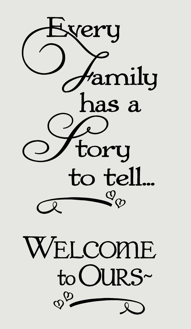 """In A Word """"welcome"""" Wall Decor In Well Liked Every Family Has A Story To Tell Welcome To Ours Wall Words Wall (Gallery 7 of 20)"""