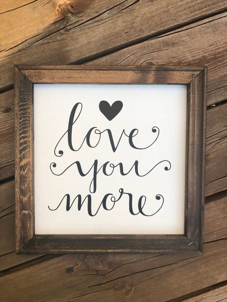 Love You More Sign Wooden Framed Canvas Sign Wall Decor