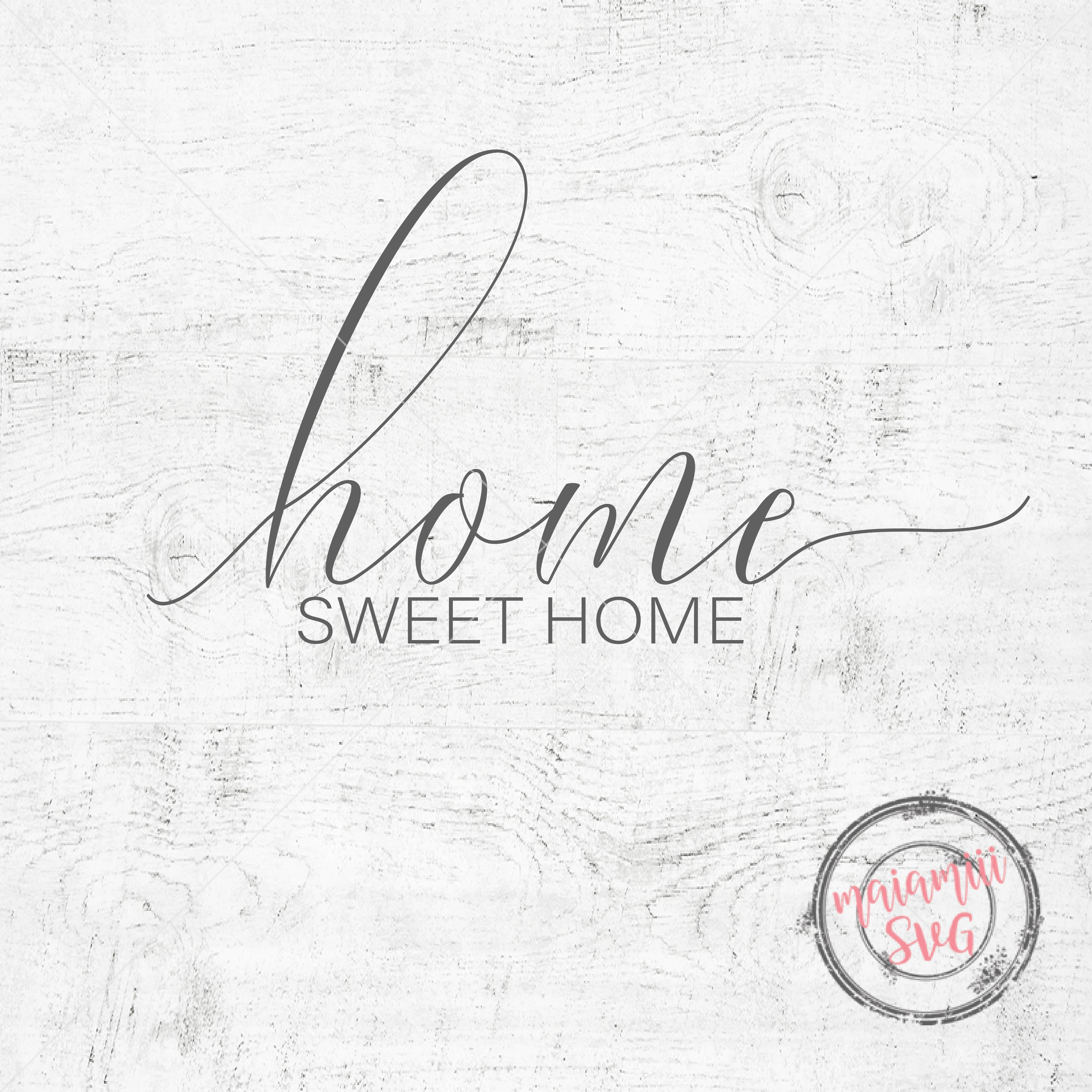 Most Popular Home Sweet Home Svg File Cricut File Home Svg Wood Sign With Regard To Laser Engraved Home Sweet Home Wall Decor (View 15 of 20)
