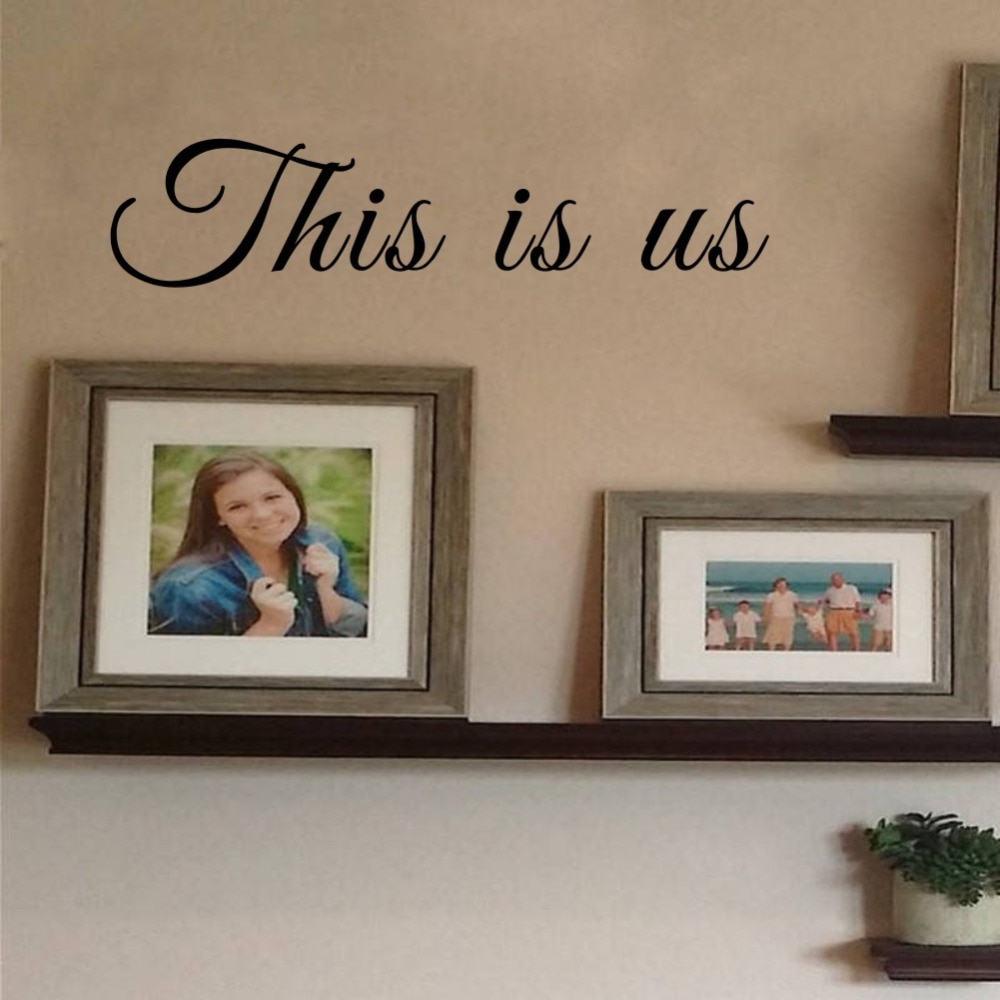 Preferred This Is Us Wall Decor In Aliexpress : Buy This Is Us Wall Decal Photo Gallery Wall (Gallery 17 of 20)