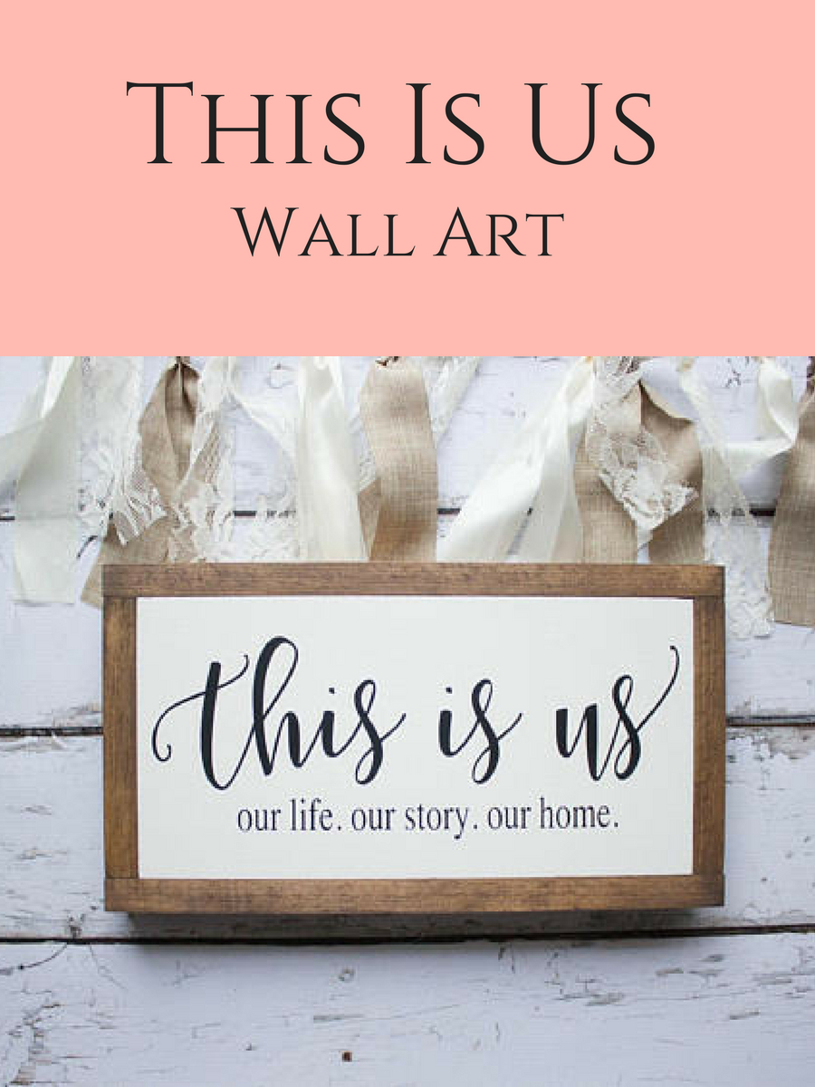 This Is Us Wall Decor In 2019 This Is Us Wall Art #thisisus #wallart #farmhouse #rustic #homedecor (Gallery 9 of 20)