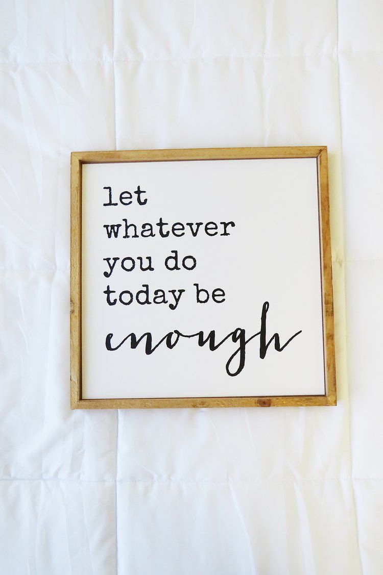 Best And Newest Let Whatever You Do Today Be Enough Quote (View 2 of 20)