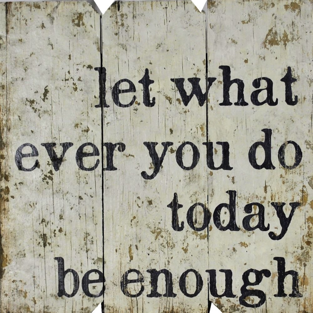 Joss Inside Current Let Whatever You Do Today Be Enough Wood Wall Decor (View 7 of 20)
