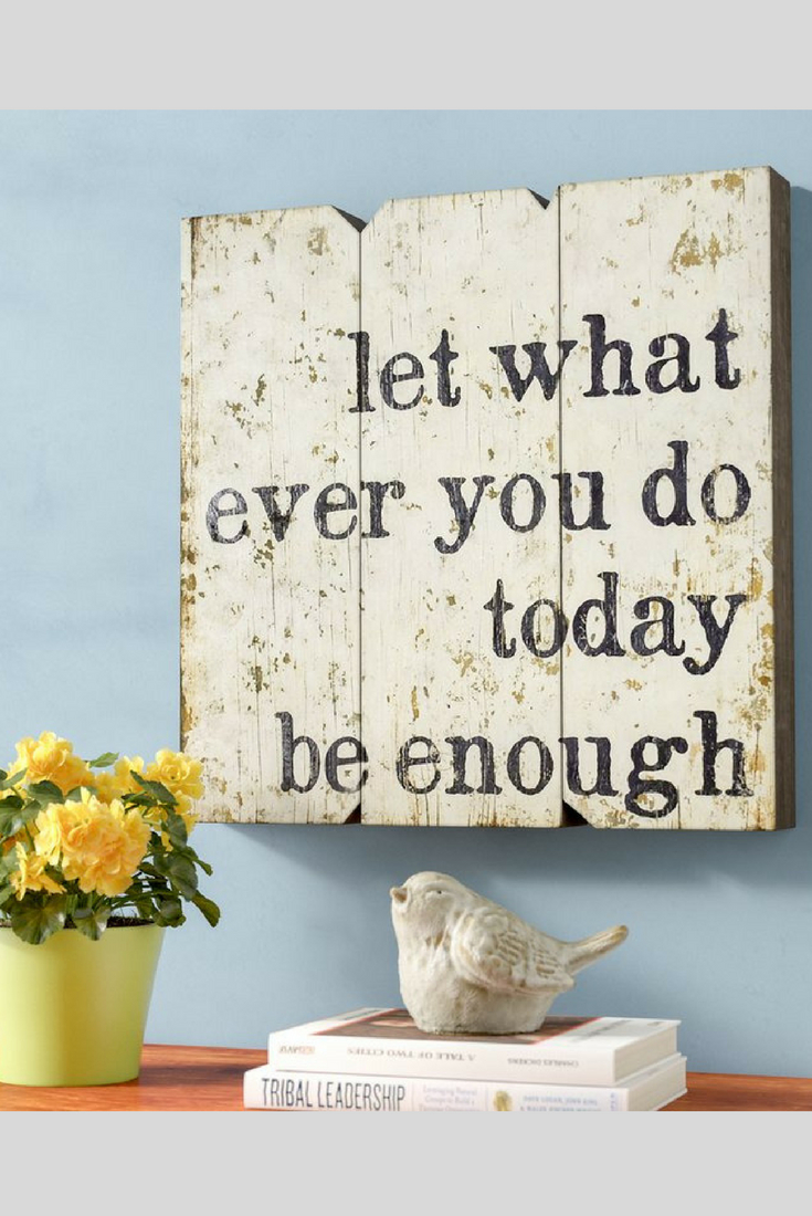 Let Whatever You Do Today Be Enough Wood Wall Decor For 2019 Let Whatever You Do Today Be Enough, Wood Wall Décor, Wood Sign (Gallery 1 of 20)