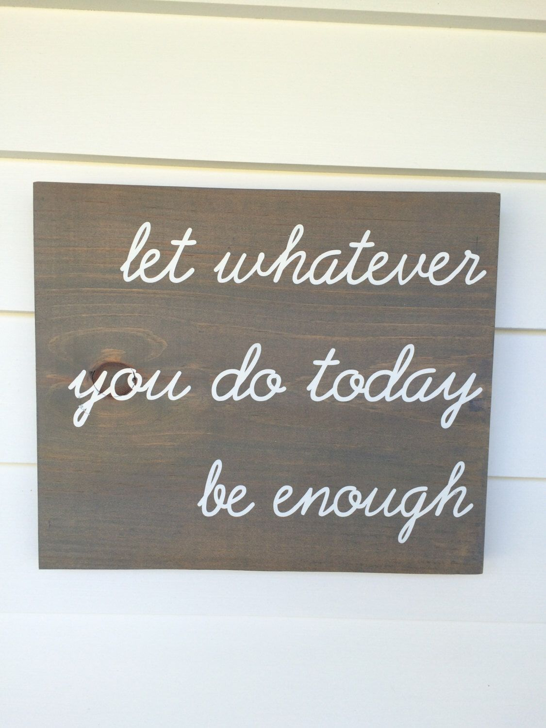 Let Whatever You Do Today Be Enough Wood Wall Decor Pertaining To Famous Let Whatever You Do Today Be Enough, Hand Painted Stained Wood Sign (View 11 of 20)