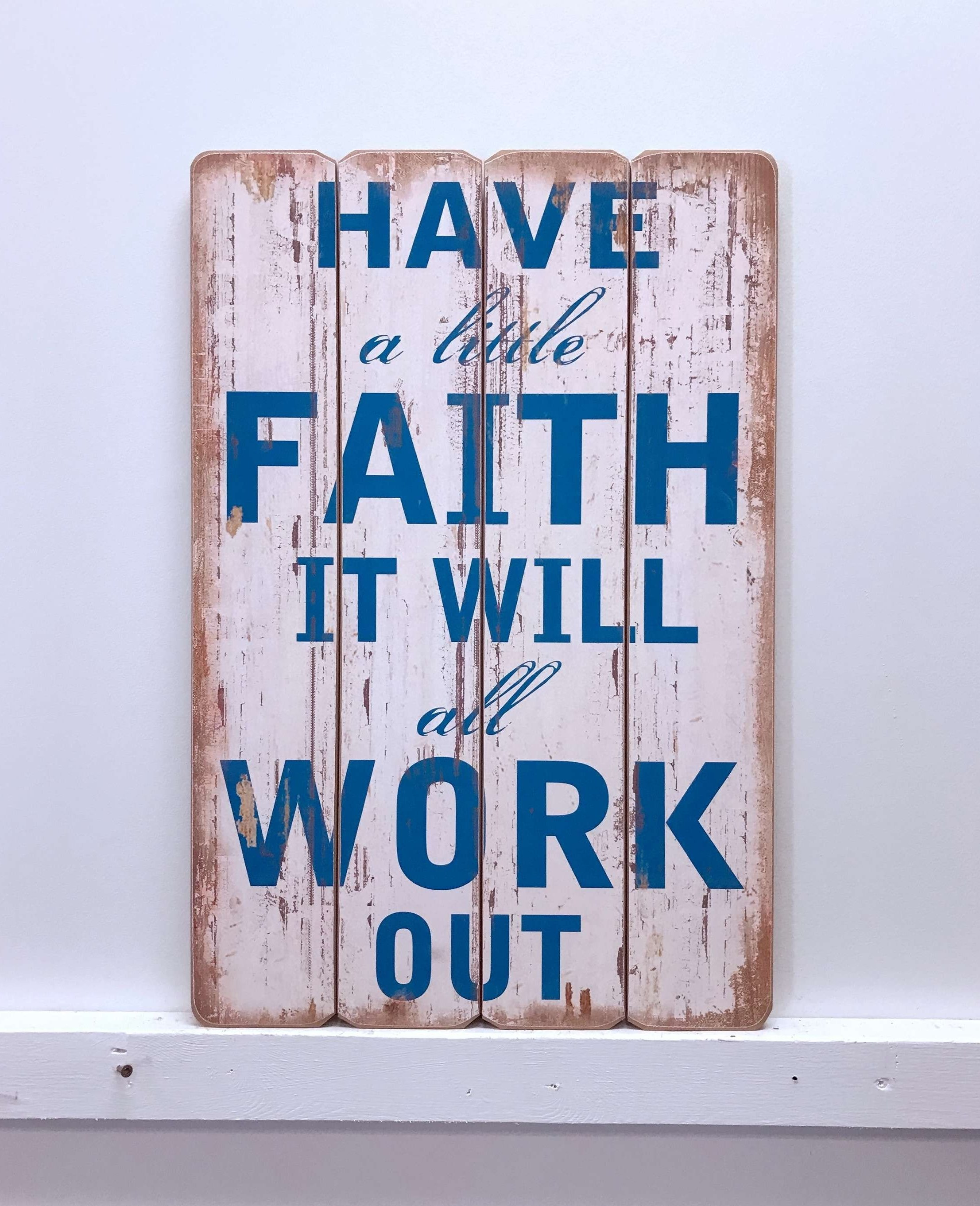 Most Up To Date Faith, Hope, Love Raised Sign Wall Decor By Winston Porter Pertaining To Millwood Pines Have Faith Wooden Sign Wall Décor (View 12 of 20)