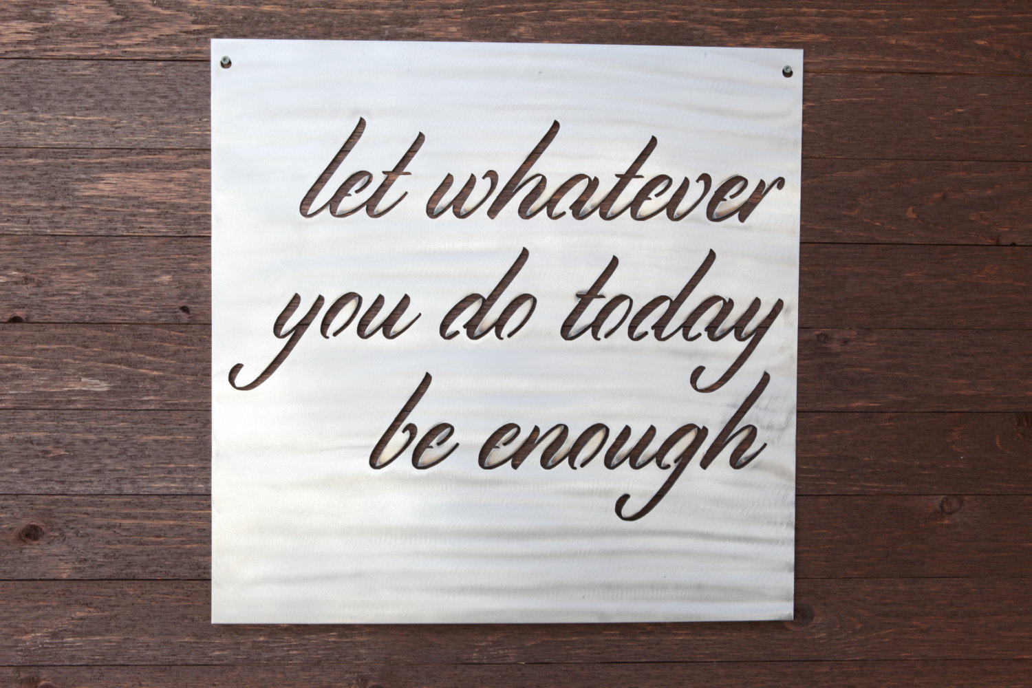 Most Up To Date Let Whatever You Do Today Be Enough Wood Wall Decor With Regard To Let Whatever You Do Today Be Enough Sign (View 14 of 20)