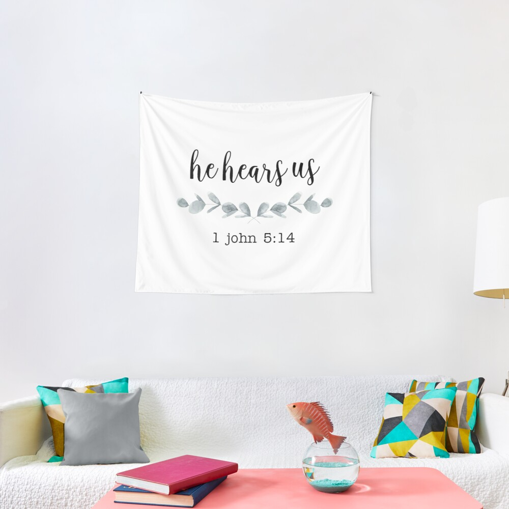 He Hears Us – 1 John 5:14 | Tapestry Throughout Recent Blended Fabric Trust In The Lord Tapestries And Wall Hangings (View 7 of 20)