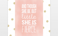 Though She Be But Little She Is Fierce Wall Art