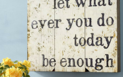 Let Whatever You Do Today Be Enough Wood Wall Decor